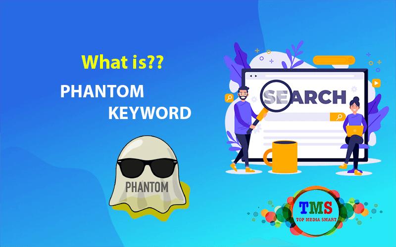 Phantom keyword là gì